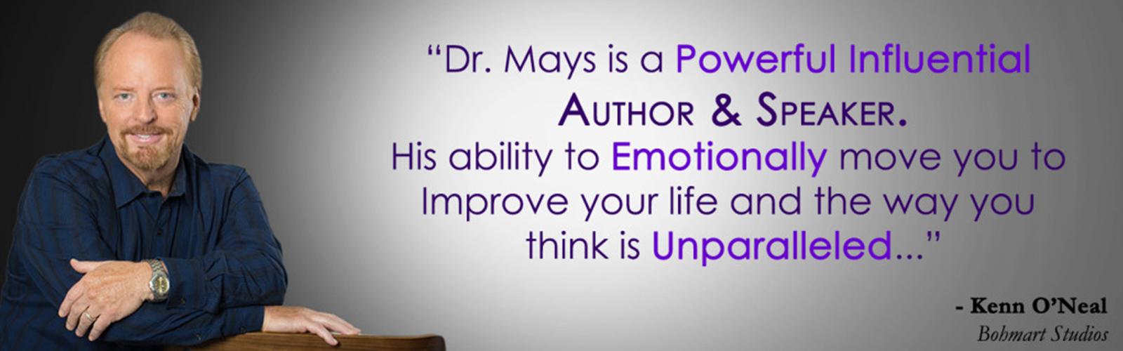 Meet Dr. Mays | Author, Speaker, Teacher, Hypnotherapist, Chiropractor