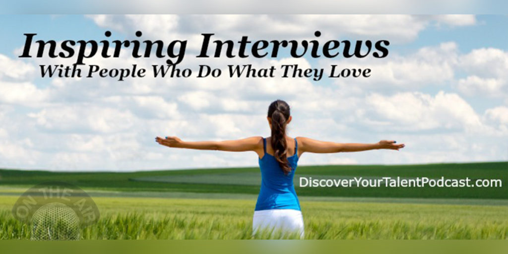 """Discover Your Talent - Do What You Love"" Radio Show with Don Hutcheson"
