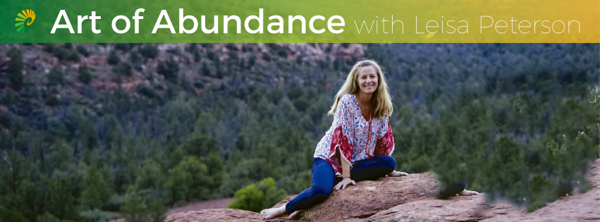 The Art of Abundance w/Leisa Peterson